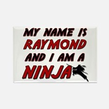 my name is raymond and i am a ninja Rectangle Magn