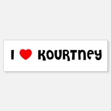 I LOVE KOURTNEY Bumper Bumper Bumper Sticker