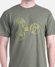 Two Nickel = A Dime Everytime T-Shirt