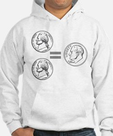Two Nickel = A Dime Everytime Hoodie