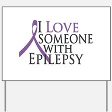 Love Someone with Epilepsy Yard Sign
