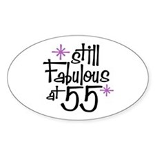 Still Fabulous at 55 Oval Decal