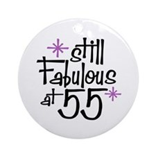 Still Fabulous at 55 Ornament (Round)