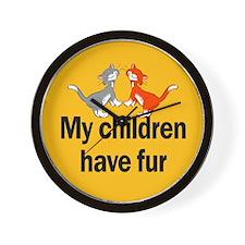 My Children Have Fur Wall Clock