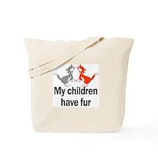 My Children Have Fur Tote Bag