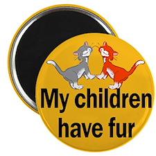 My Children Have Fur Magnet