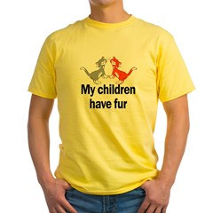 My Children Have Fur Yellow T-Shirt