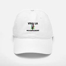 Viva La Woodpeckers Baseball Baseball Cap