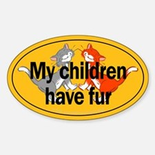 My Children Have Fur Oval Decal
