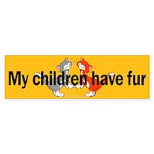 My Children Have Fur Bumper Bumper Sticker