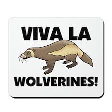 Viva La Wolverines Mousepad