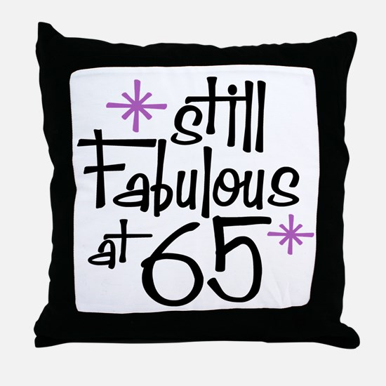 Still Fabulous at 65 Throw Pillow