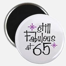 Still Fabulous at 65 Magnet