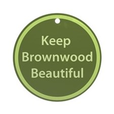 """Keep Brownwood Beautiful"" Ornament (Rou"