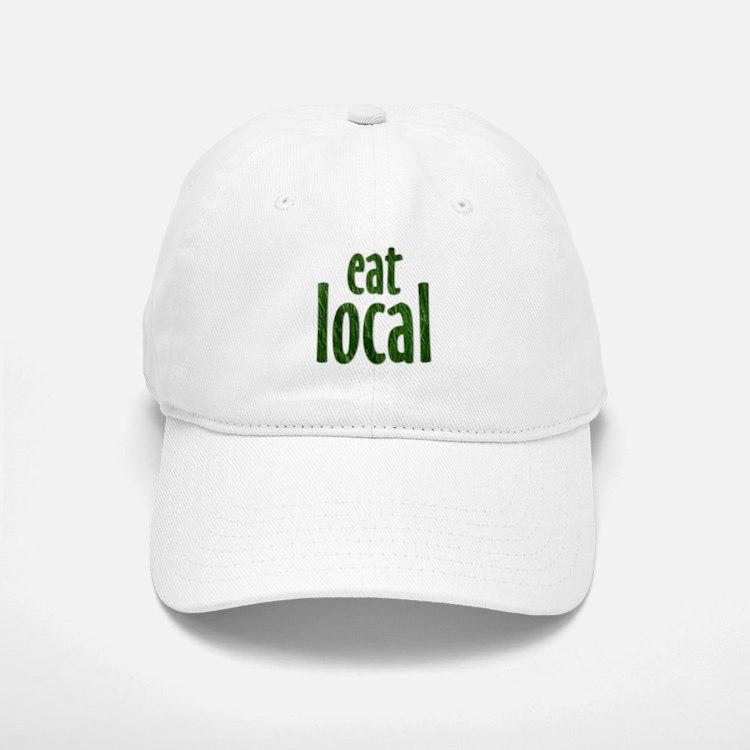 Eat Local - Baseball Baseball Cap