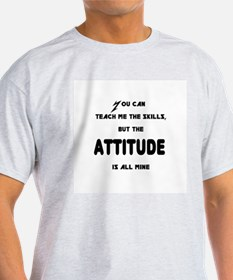 The Attitude is Mine Ash Grey T-Shirt