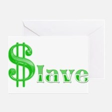 Money Slave Greeting Card