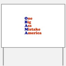 Obama: One Big Ass Mistake America Yard Sign