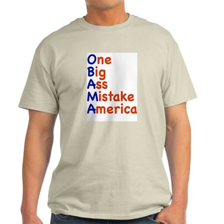 Obama: One Big Ass Mistake America Light T-Shirt