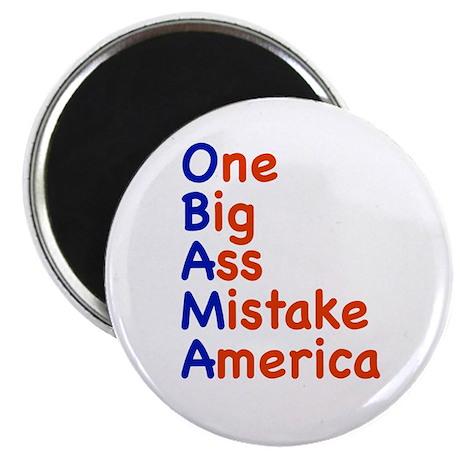"Obama: One Big Ass Mistake America 2.25"" Magnet (1"
