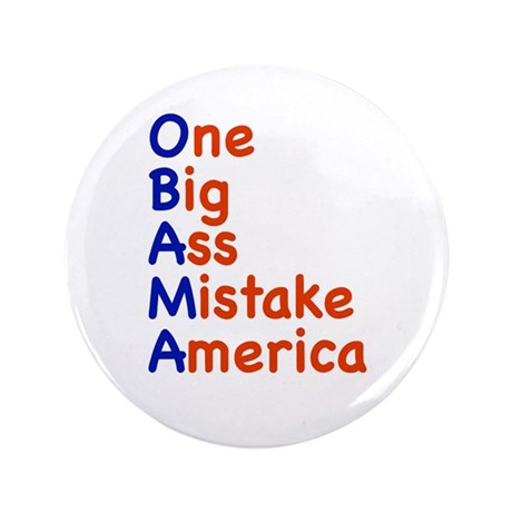 "Obama: One Big Ass Mistake America 3.5"" Button"