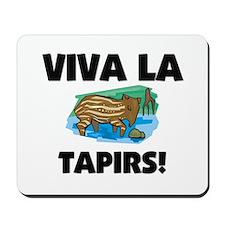 Viva La Tapirs Mousepad