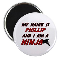 my name is phillip and i am a ninja Magnet