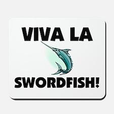 Viva La Swordfish Mousepad