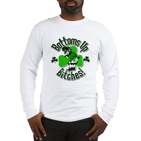 Bottoms Up Bitches! Long Sleeve T-Shirt