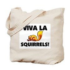 Viva La Squirrels Tote Bag