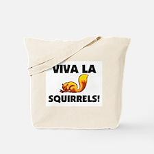 Viva La Squirrels Tote Bag