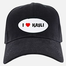 I LOVE KAYLI Baseball Hat