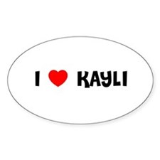 I LOVE KAYLI Oval Decal