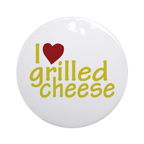 I Love Grilled Cheese Ornament (Round)