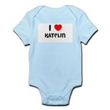 I LOVE KATELIN Infant Creeper