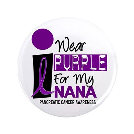 "I Wear Purple For My Nana 9 PC 3.5"" Button"