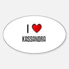 I LOVE KASSANDRA Oval Decal