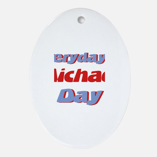 Everyday is Michael Day Oval Ornament