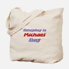 Everyday is Michael Day Tote Bag