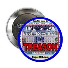 "Bush Cheney Rove = TREASON 2.25"" Button (10 pack)"