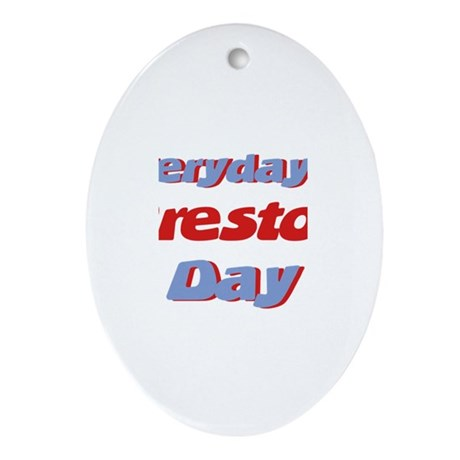 Everyday is Preston Day Oval Ornament