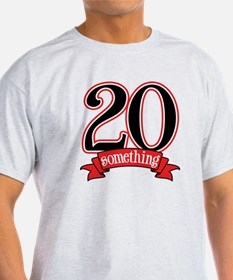 20 Something 21st Birthday T-Shirt