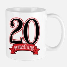20 Something 21st Birthday Mug