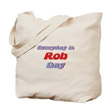 Everyday is Rob Day Tote Bag