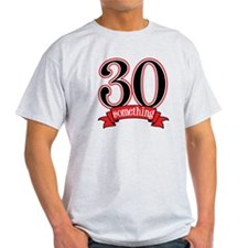 30 Something 30th Birthday T-Shirt