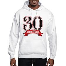 30 Something 30th Birthday Hoodie