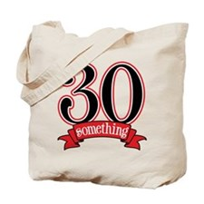 30 Something 30th Birthday Tote Bag
