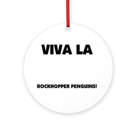Viva La Rockhopper Penguins Ornament (Round)