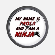 my name is paola and i am a ninja Wall Clock