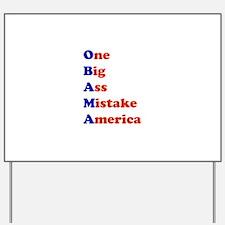 Obama: One Big Ass Mistake America Yard Sign